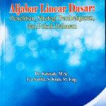 "Telah terbit: Buku ""Aljabar Linear Dasar: Penelitian, Strategi Pembelajaran, dan Pokok Bahasan"" (UI Publishing)"